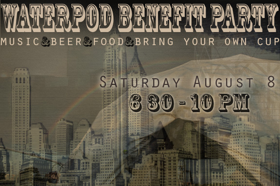Waterpod™ Benefit Party
